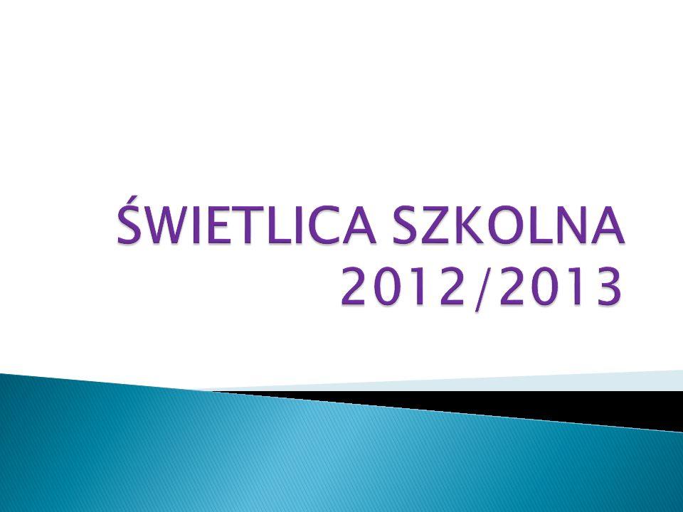 ŚWIETLICA SZKOLNA 2012/2013