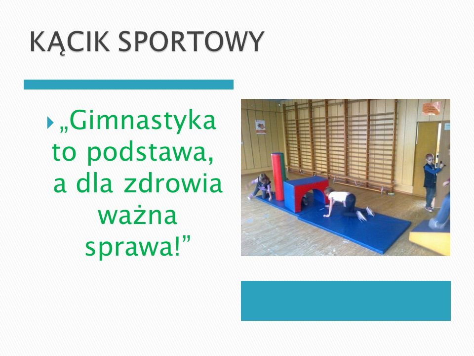 """""""Gimnastyka to podstawa, a dla zdrowia ważna sprawa!"""