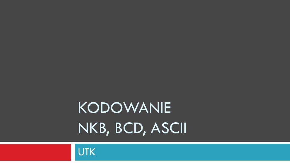 Kodowanie NKB, BCD, ASCII