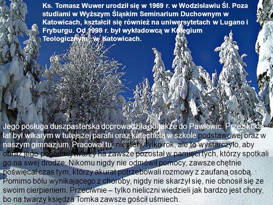 Ks. Tomasz Wuwer urodził się w 1969 r. w Wodzisławiu Śl