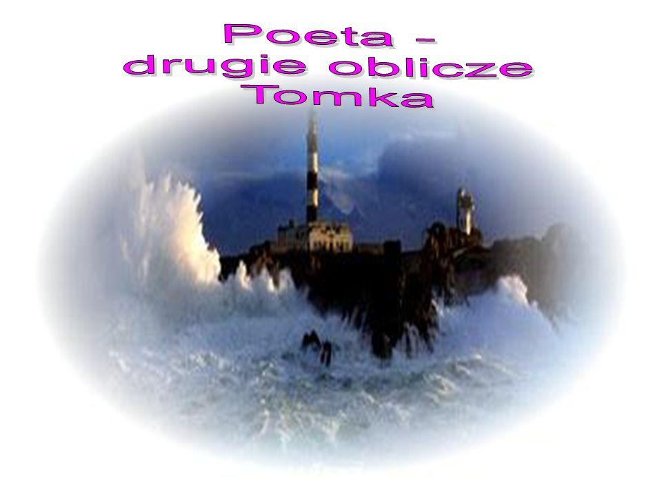 Poeta - drugie oblicze Tomka