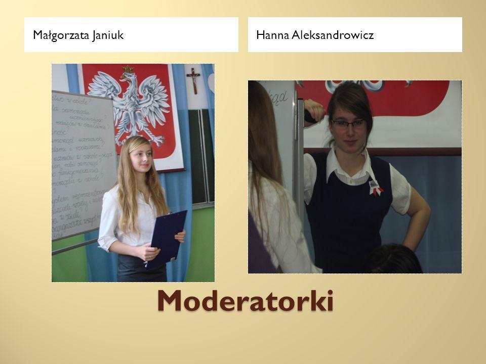 Małgorzata Janiuk Hanna Aleksandrowicz Moderatorki