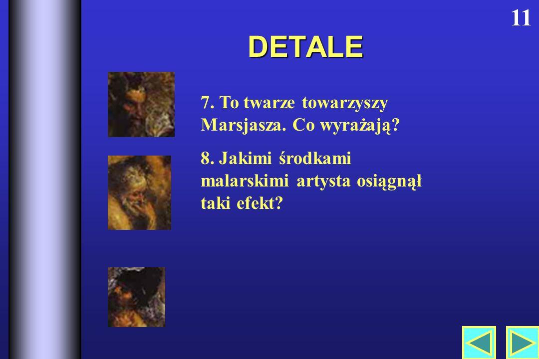 DETALE 11 7. To twarze towarzyszy Marsjasza. Co wyrażają