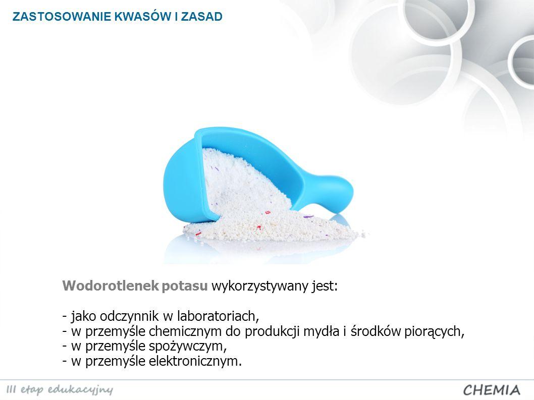 Wodorotlenek potasu wykorzystywany jest: