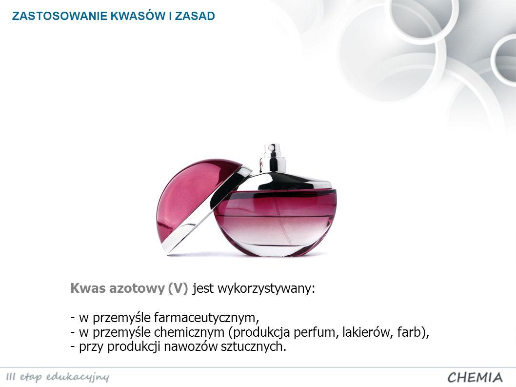 Kwas azotowy (V) jest wykorzystywany: - w przemyśle farmaceutycznym,