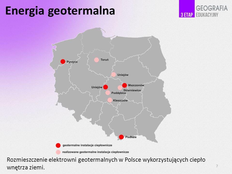 Energia geotermalna Rozmieszczenie elektrowni geotermalnych w Polsce wykorzystujących ciepło wnętrza ziemi.