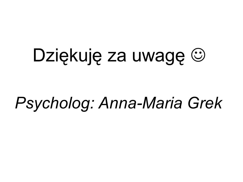 Psycholog: Anna-Maria Grek