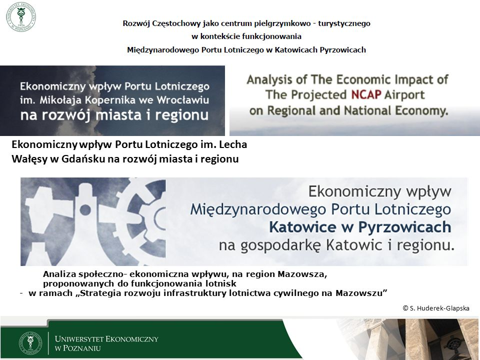 17-18 września 2015, Poznań Ekonomiczny wpływ Portu Lotniczego im. Lecha Wałęsy w Gdańsku na rozwój miasta i regionu.