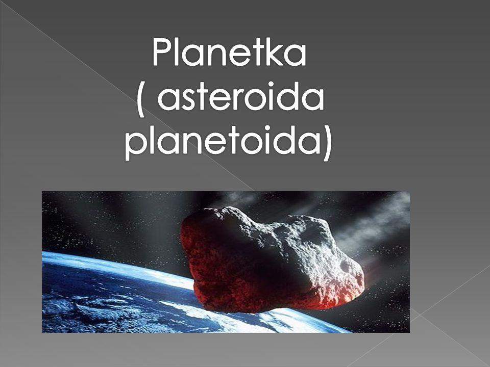 Planetka ( asteroida planetoida)