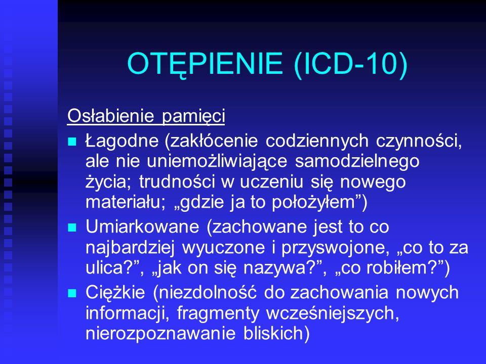 OTĘPIENIE (ICD-10) Osłabienie pamięci