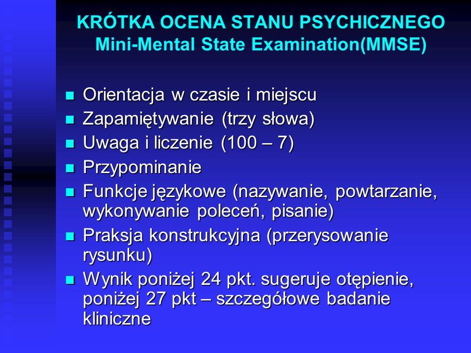 KRÓTKA OCENA STANU PSYCHICZNEGO Mini-Mental State Examination(MMSE)