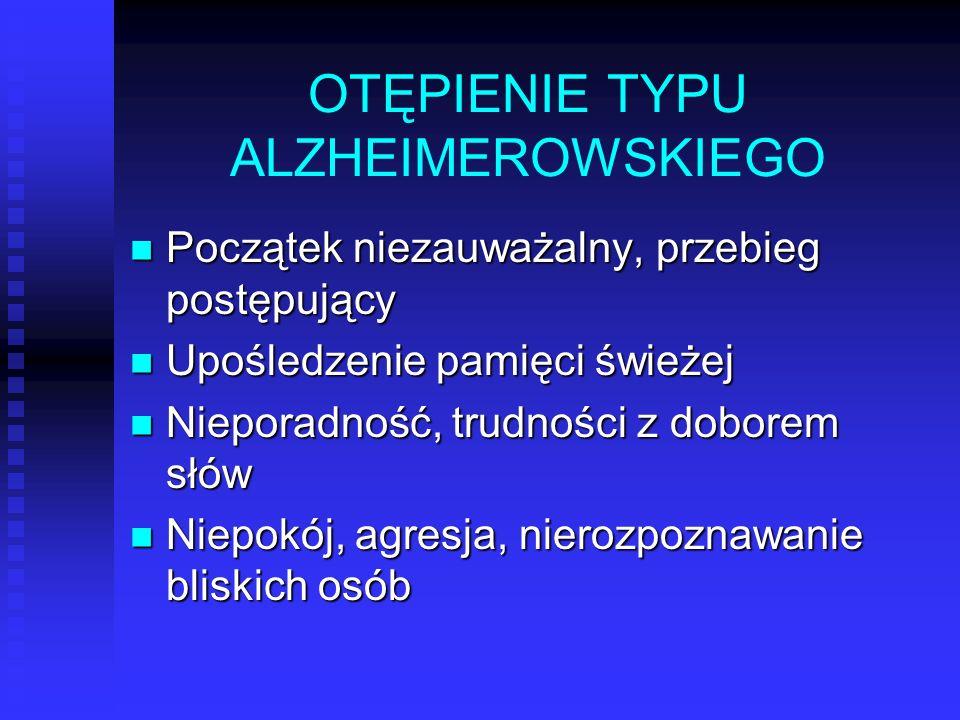 OTĘPIENIE TYPU ALZHEIMEROWSKIEGO