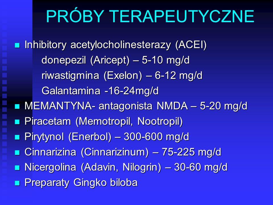 PRÓBY TERAPEUTYCZNE Inhibitory acetylocholinesterazy (ACEI)