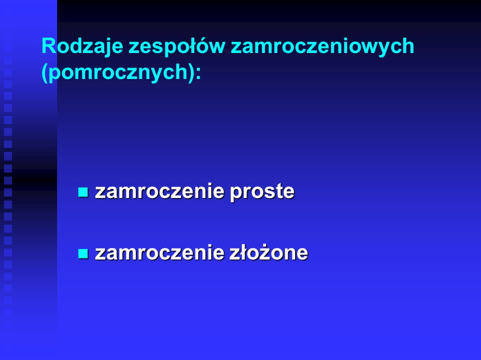 Rodzaje zespołów zamroczeniowych (pomrocznych):