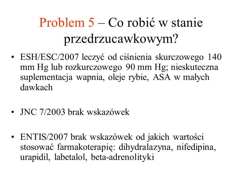 Problem 5 – Co robić w stanie przedrzucawkowym