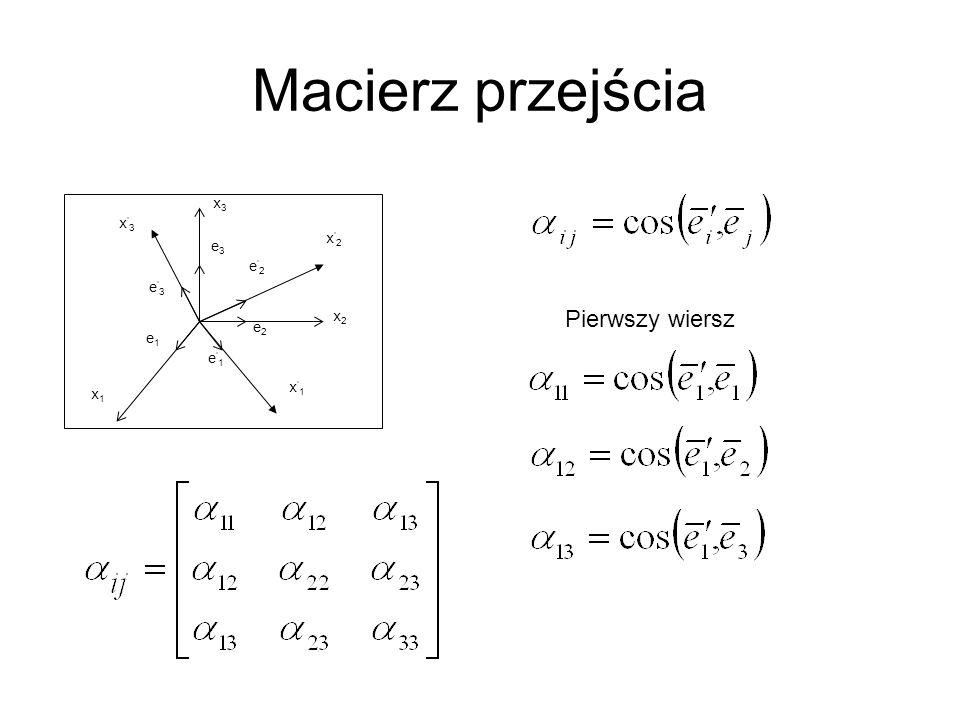 Macierz przejścia Pierwszy wiersz x3 x'3 x'2 e3 e'2 e'3 x2 e2 e1 e'1