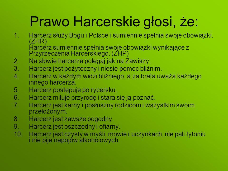 Prawo Harcerskie głosi, że: