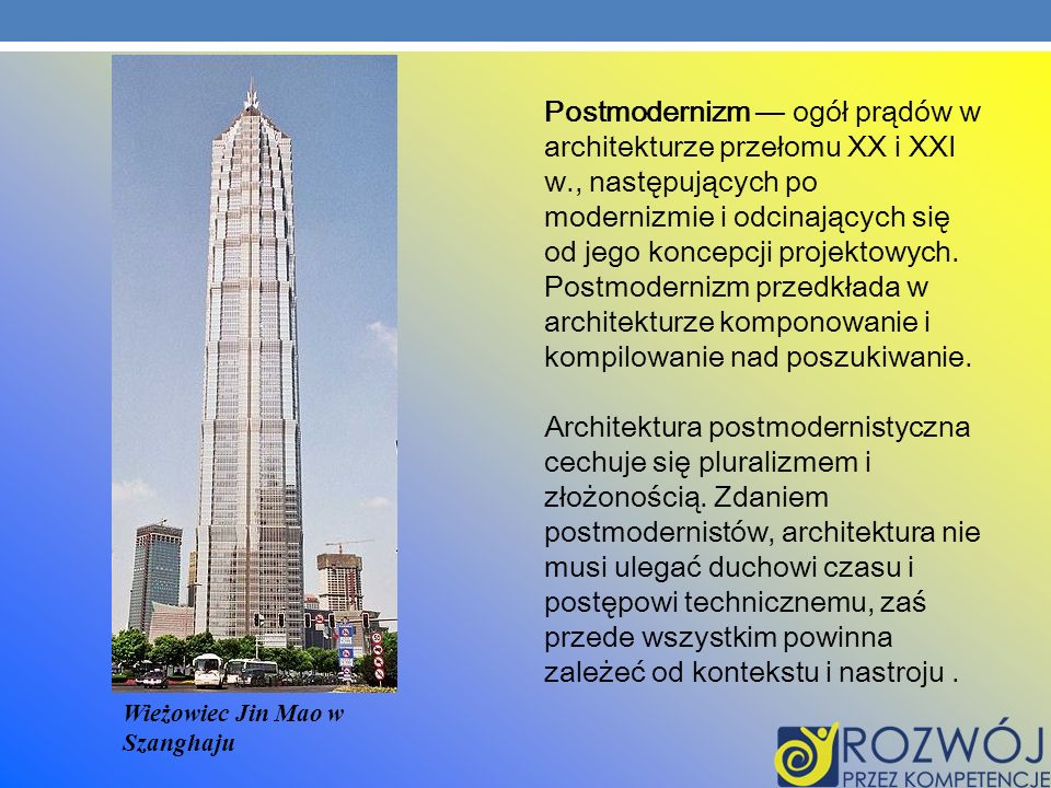 Postmodernizm — ogół prądów w architekturze przełomu XX i XXI w