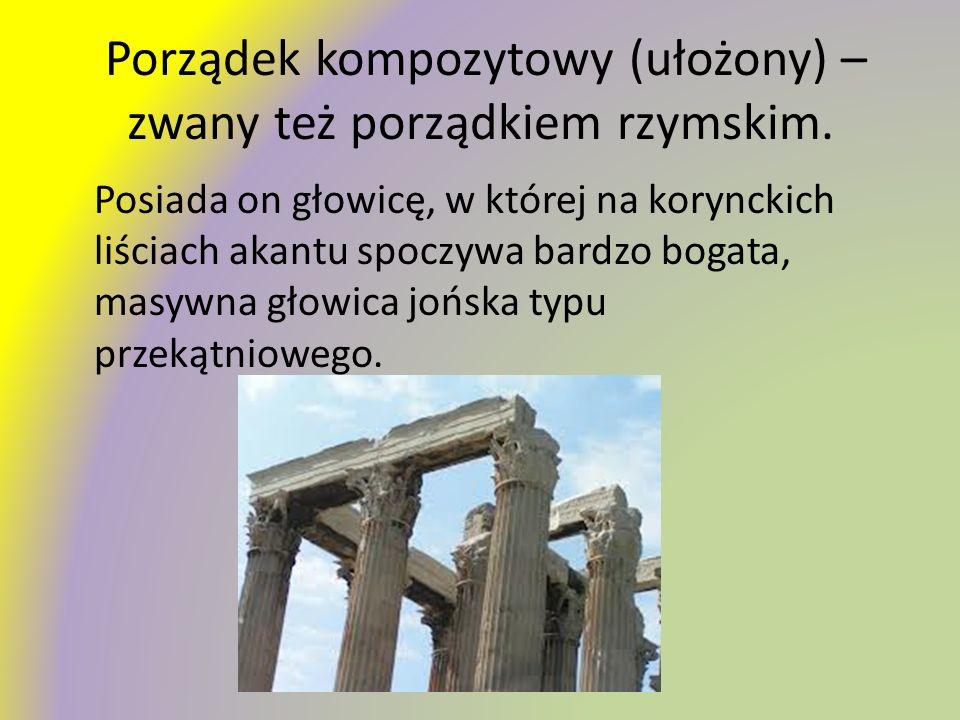 Porządek kompozytowy (ułożony) – zwany też porządkiem rzymskim.