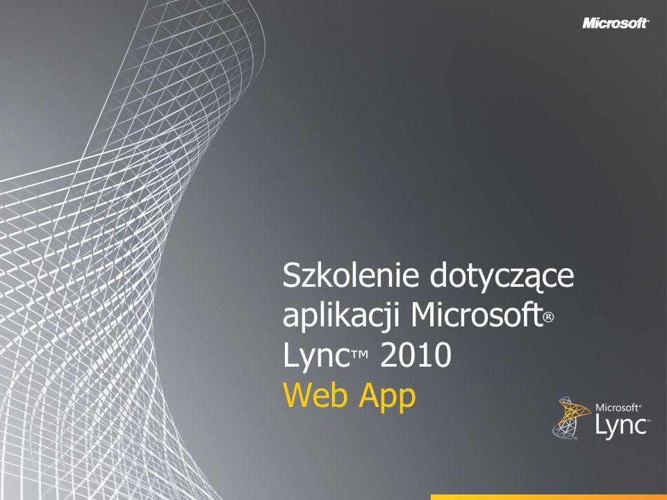 Szkolenie dotyczące aplikacji Microsoft® Lync™ 2010 Web App