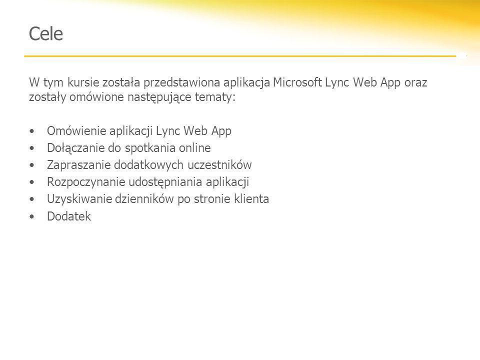 Cele W tym kursie została przedstawiona aplikacja Microsoft Lync Web App oraz zostały omówione następujące tematy: