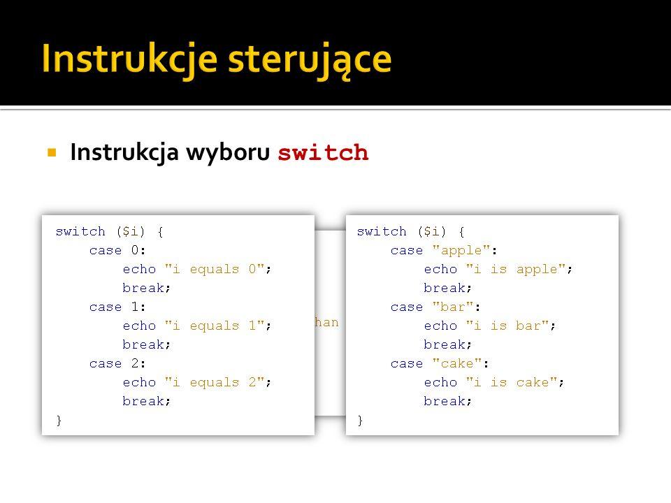 Instrukcje sterujące Instrukcja wyboru switch