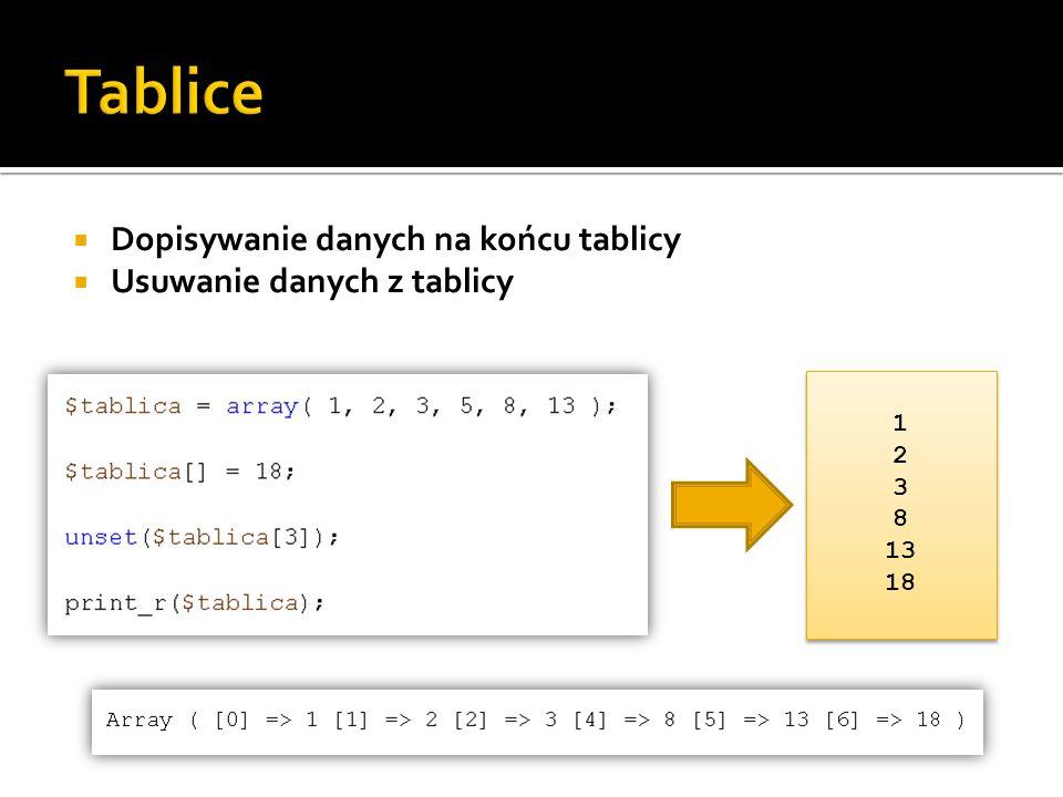 Tablice Dopisywanie danych na końcu tablicy Usuwanie danych z tablicy