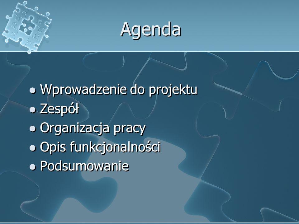 Agenda Wprowadzenie do projektu Zespół Organizacja pracy