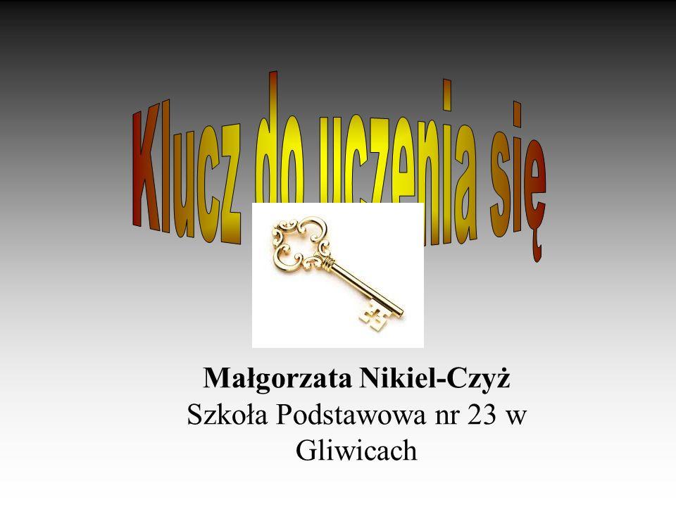 Małgorzata Nikiel-Czyż Szkoła Podstawowa nr 23 w Gliwicach