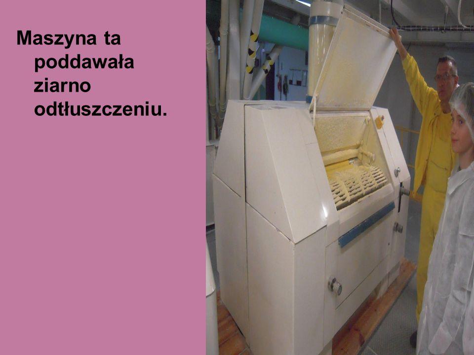 Maszyna ta poddawała ziarno odtłuszczeniu.