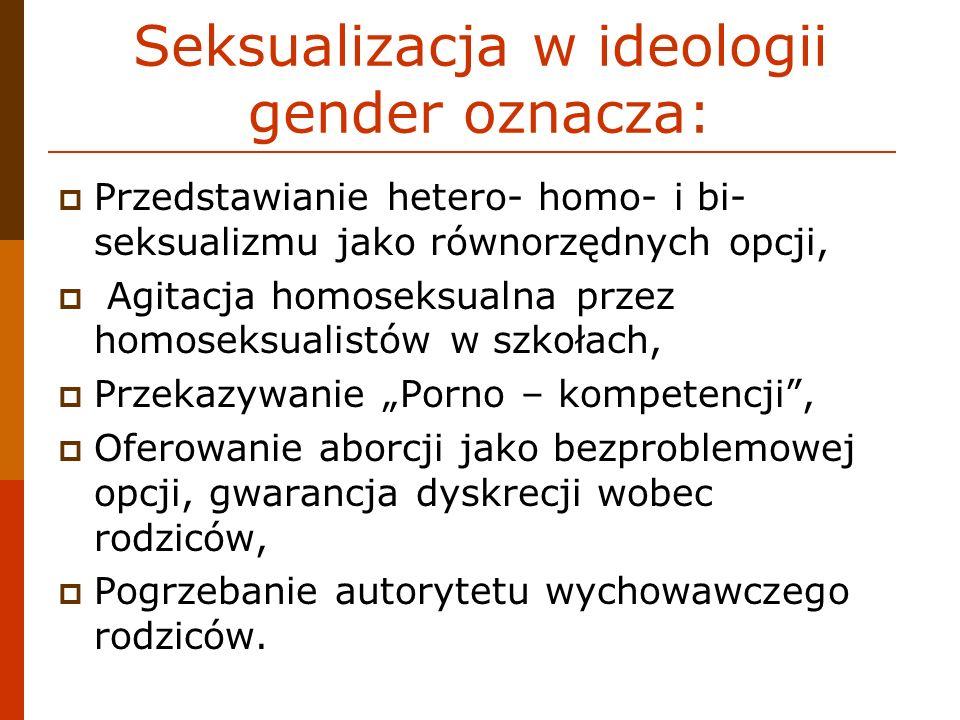 Seksualizacja w ideologii gender oznacza: