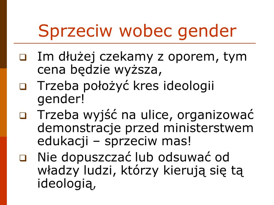 Sprzeciw wobec gender Im dłużej czekamy z oporem, tym cena będzie wyższa, Trzeba położyć kres ideologii gender!