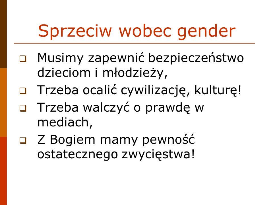 Sprzeciw wobec gender Musimy zapewnić bezpieczeństwo dzieciom i młodzieży, Trzeba ocalić cywilizację, kulturę!