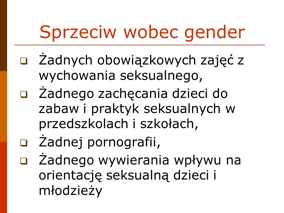 Sprzeciw wobec gender Żadnych obowiązkowych zajęć z wychowania seksualnego,