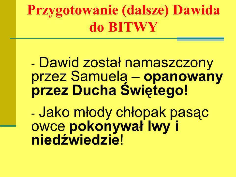Przygotowanie (dalsze) Dawida do BITWY