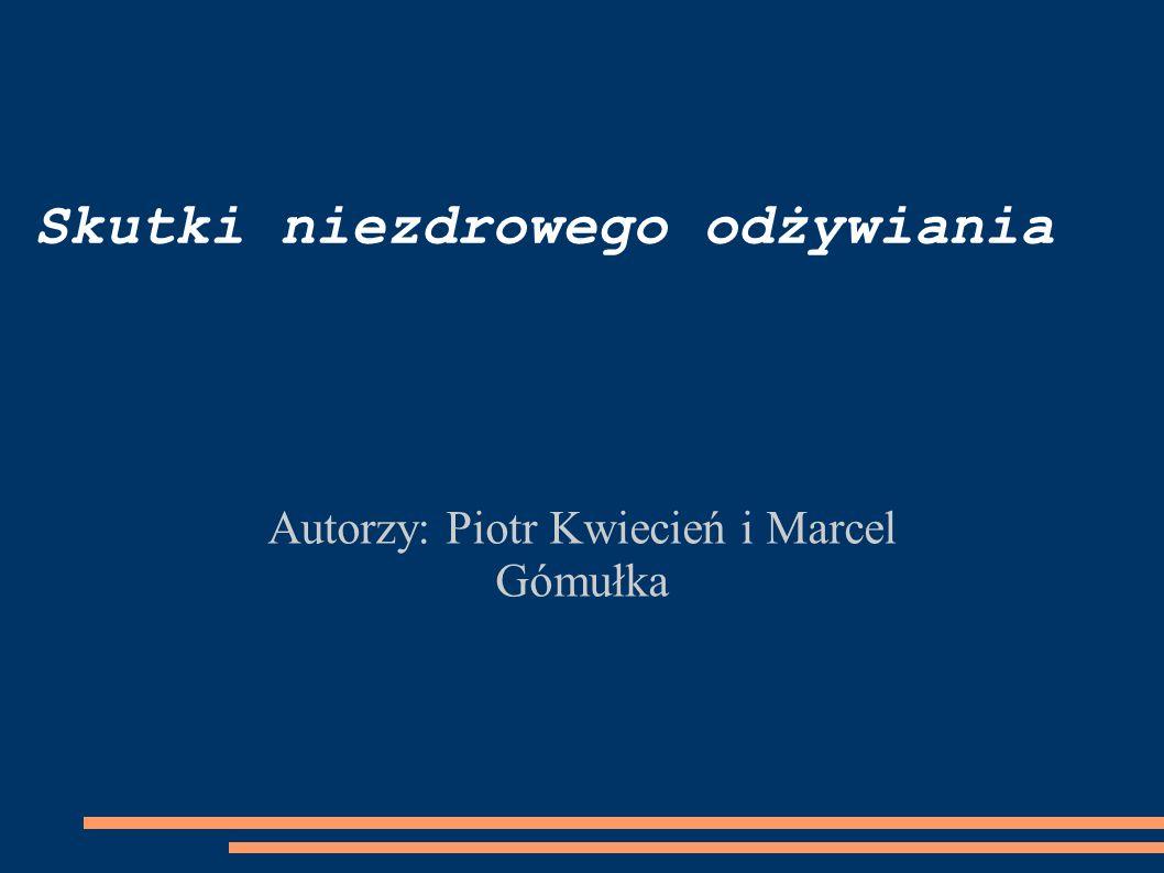 Autorzy: Piotr Kwiecień i Marcel Gómułka