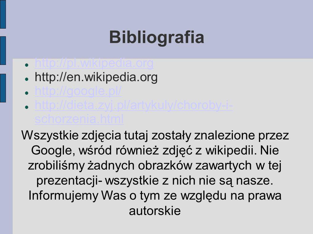 Bibliografia http://pl.wikipedia.org http://en.wikipedia.org