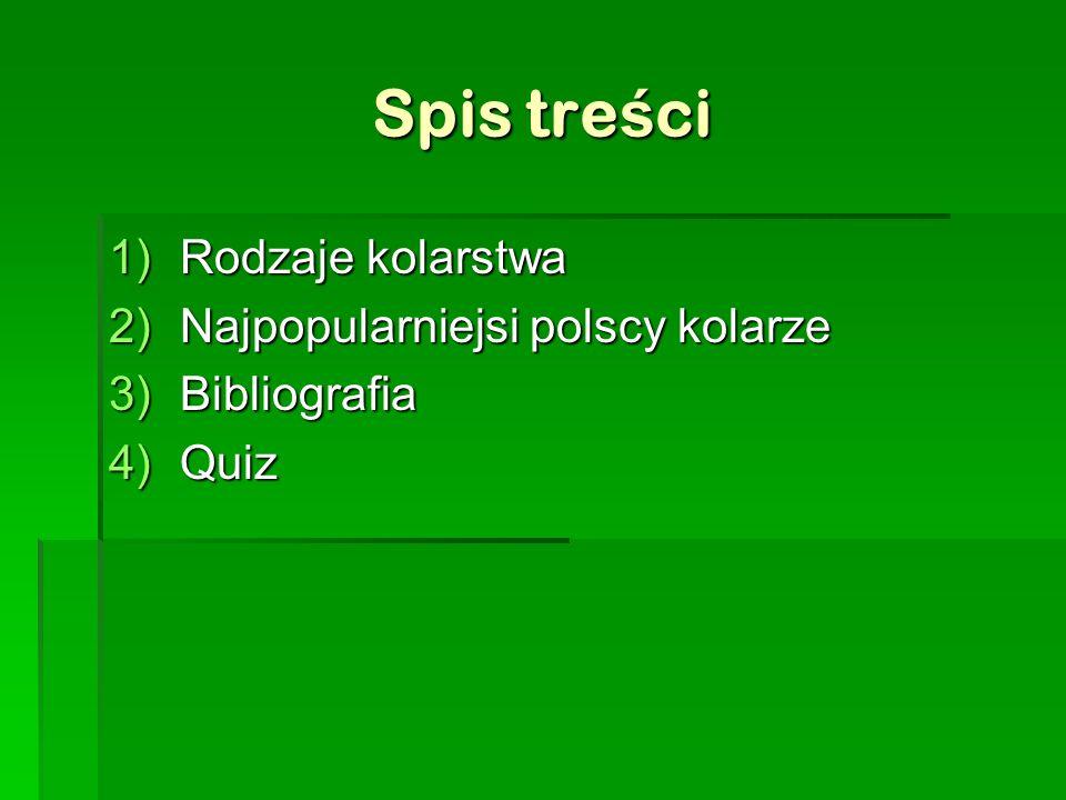 Spis treści Rodzaje kolarstwa Najpopularniejsi polscy kolarze