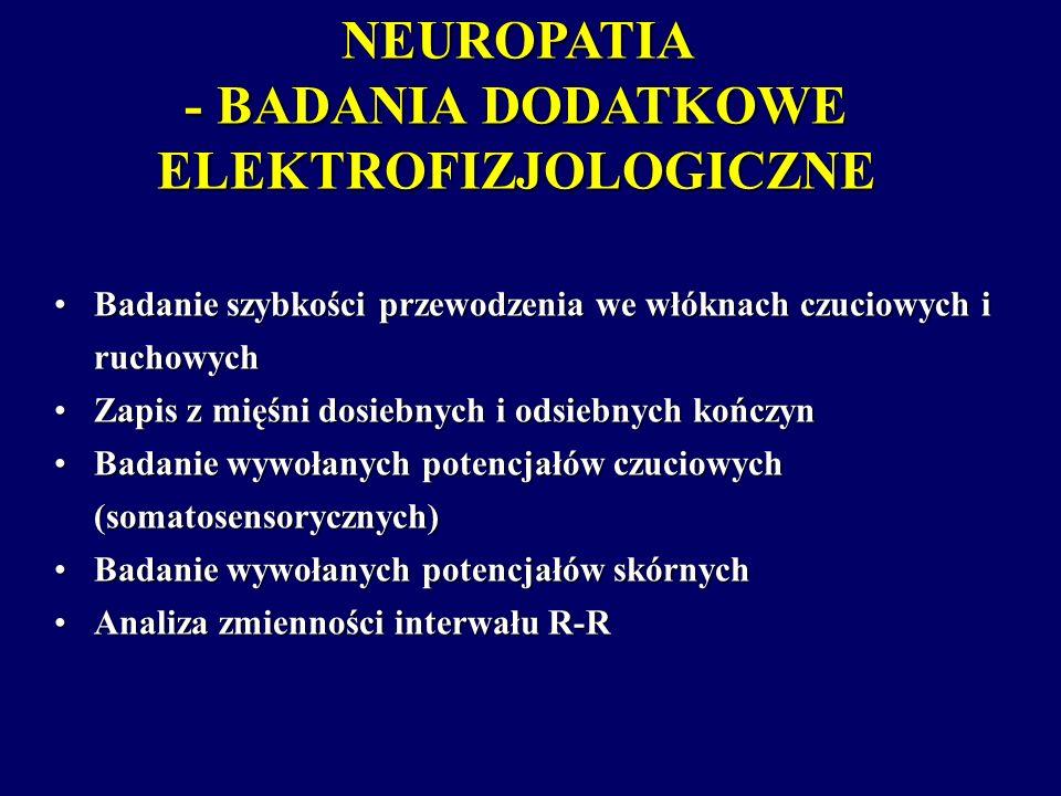 NEUROPATIA - BADANIA DODATKOWE ELEKTROFIZJOLOGICZNE