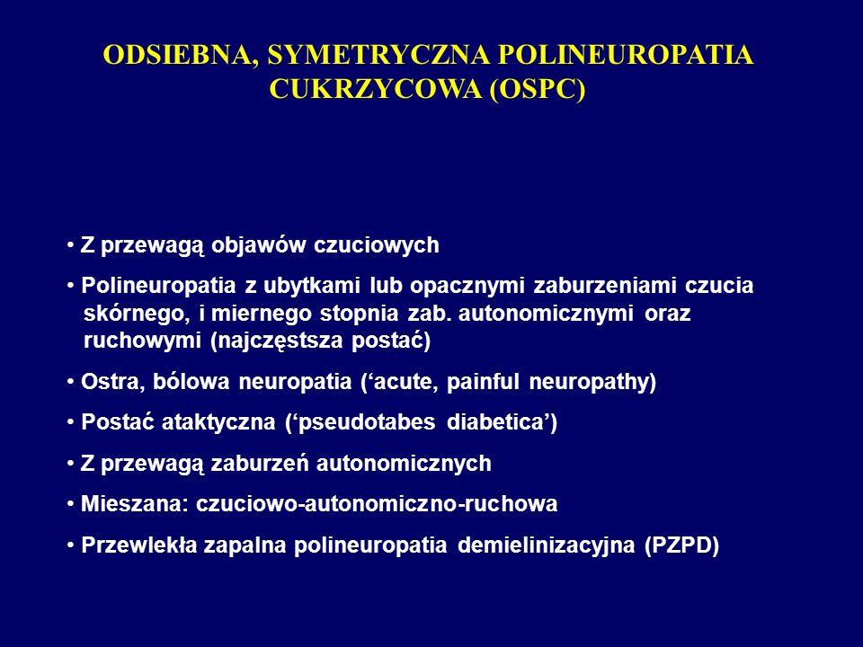 ODSIEBNA, SYMETRYCZNA POLINEUROPATIA CUKRZYCOWA (OSPC)