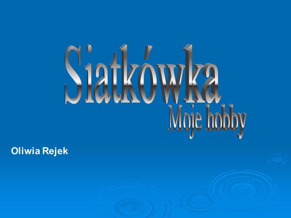 Siatkówka Moje hobby Oliwia Rejek