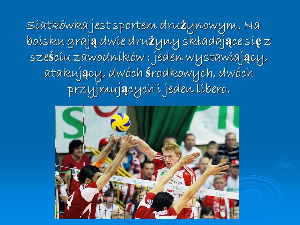 Siatkówka jest sportem drużynowym