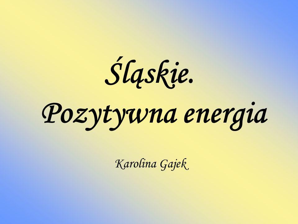 Śląskie. Pozytywna energia