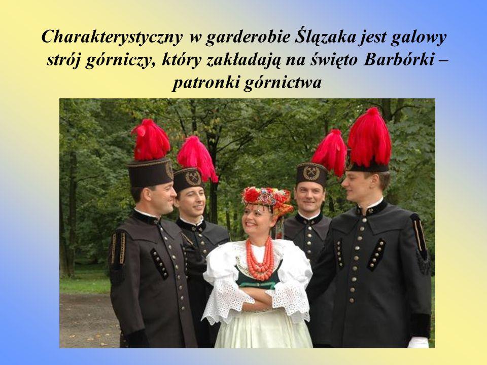 Charakterystyczny w garderobie Ślązaka jest galowy strój górniczy, który zakładają na święto Barbórki – patronki górnictwa