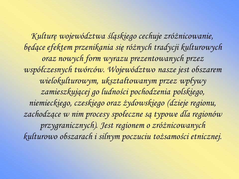 Kulturę województwa śląskiego cechuje zróżnicowanie, będące efektem przenikania się różnych tradycji kulturowych oraz nowych form wyrazu prezentowanych przez współczesnych twórców.