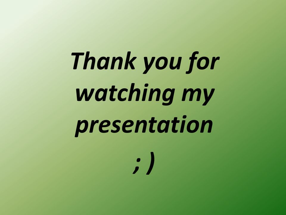 Thank you for watching my presentation ; )