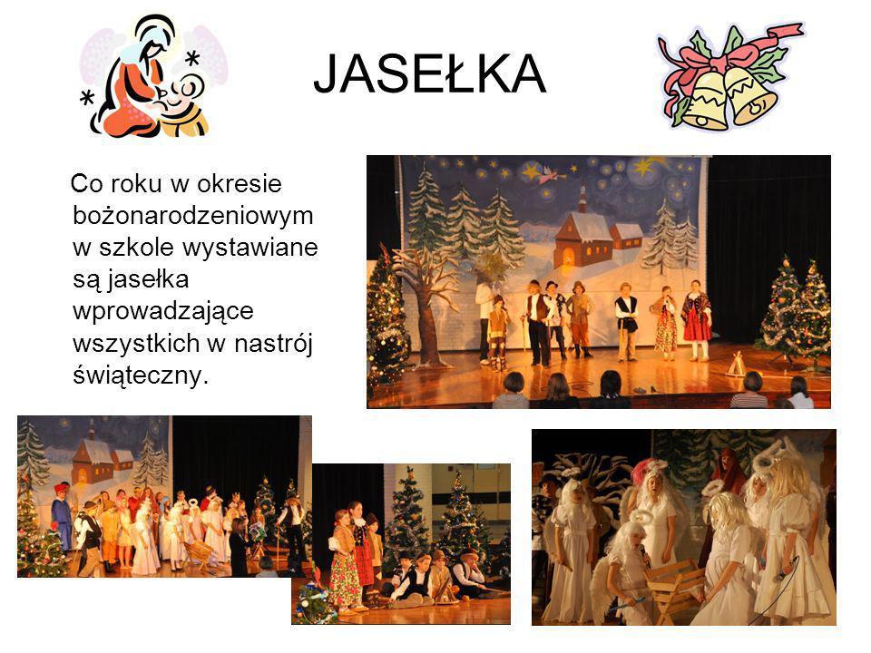 JASEŁKA Co roku w okresie bożonarodzeniowym w szkole wystawiane są jasełka wprowadzające wszystkich w nastrój świąteczny.