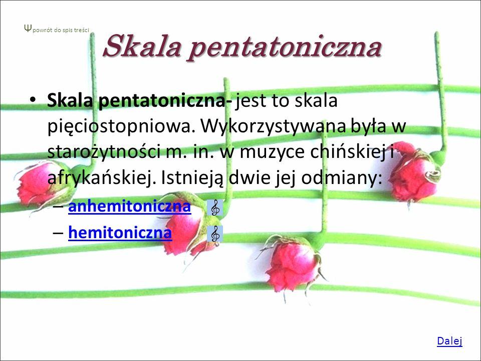Skala pentatoniczna Ψpowrót do spis treści.