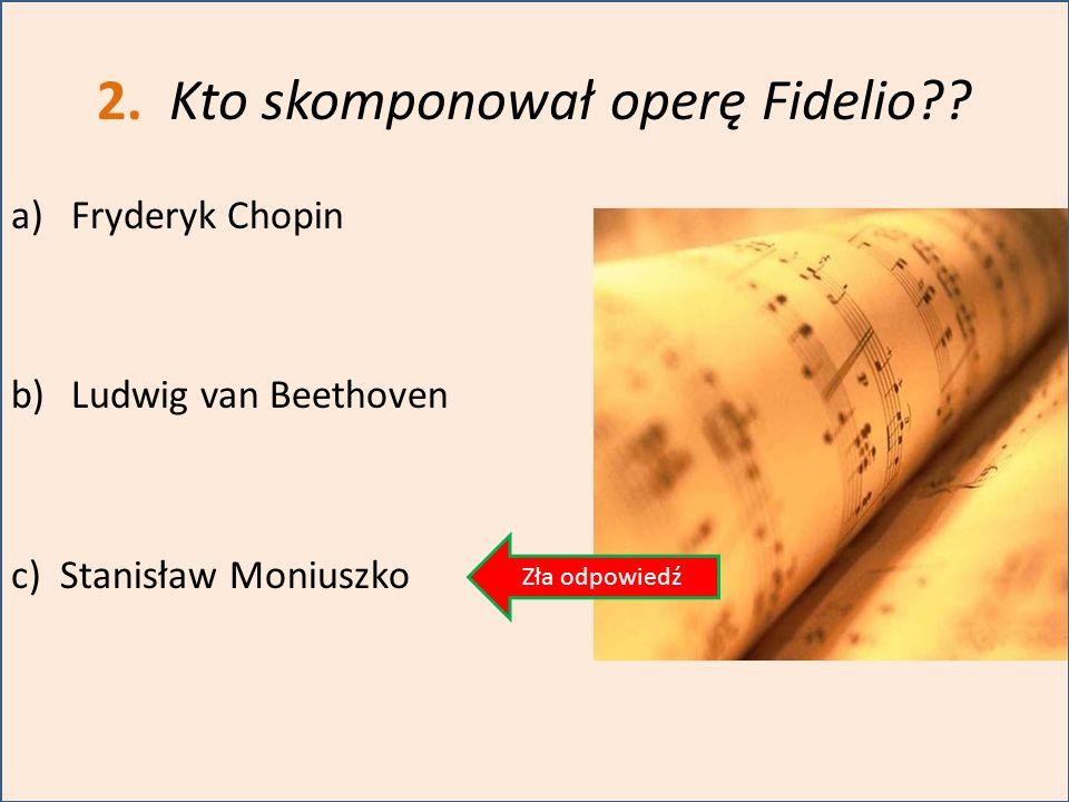 2. Kto skomponował operę Fidelio
