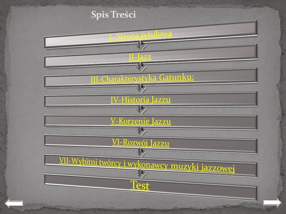 Test Spis Treści I- Strona tytułowa II-Jazz